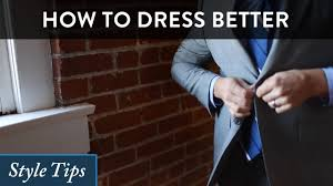 how to dress better for men a style hack for beginners youtube