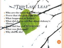 t he l ast l eaf of h ope after o henry u201cthe last leaf u201d 1 he who