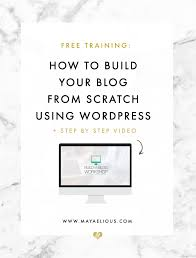 Build Blog by How To Build Your Blog Or Website From Scratch