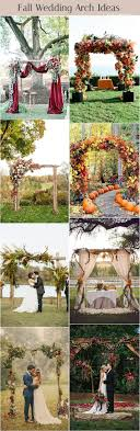 lowes wedding arches 76 of the best fall wedding ideas for 2017 arch wedding and