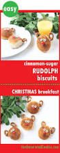 cinnamon sugar rudolph biscuits christmas breakfast christmas