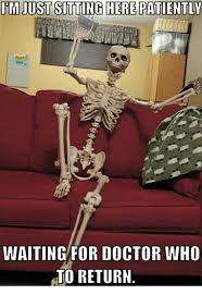 Just Sitting Here Meme - i m just sitting here patiently waiting for doctor who to return