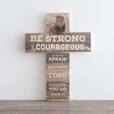 Crosses Home Decor Be Strong And Courageous Wooden Cross Dayspring