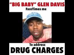 Big Baby Meme - glen big baby davis arrested facetime youtube