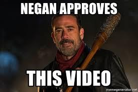 Meme Generator Video - negan approves this video negan with lucielle meme generator