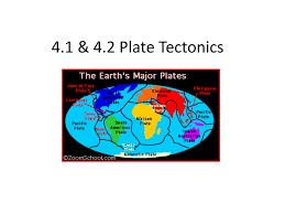 4 1 u0026 4 2 plate tectonics
