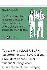 Nclex Meme - nclex exam here s an idea let s completely shatter their confidence