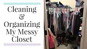 messy closet cleaning and organizing my closet how to organize your closet