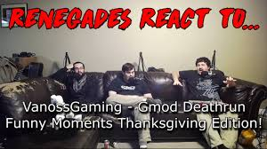 funny thanksgiving meme renegades react to vanossgaming gmod deathrun funny moments