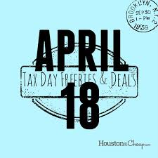 tax day freebies houston 2017