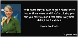 how to get jamie lee curtis hair color with short hair you have to get a haircut every two or three weeks