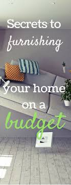 decorating homes on a budget secrets to furnishing your home on a budget budgeting house and
