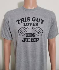 jeep shirt this guy loves his jeep funny car t shirt