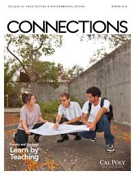 cal poly caed connections magazine winter 2016 by cal poly caed