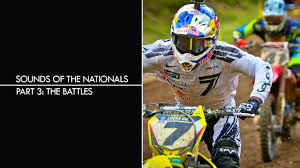 pro motocross com the battles part 3 sounds of the nationals lucas oil pro