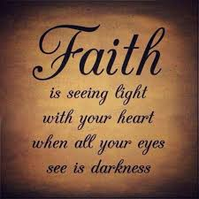 Inspirational Memes - your daily inspirational meme faith is seeing light with your heart
