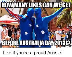Aussie Memes - howimany likes can we get before australia day 2013 2 like if you