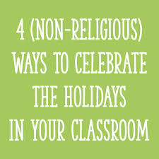4 non religious ways to celebrate the holidays in your classroom