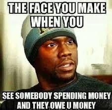 Meme Sayings - pay me my money meme me best of the funny meme
