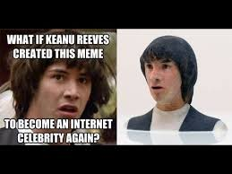 Conspiracy Keanu Meme - conspiracy keanu meme twfefbqmj by printcarbspeter