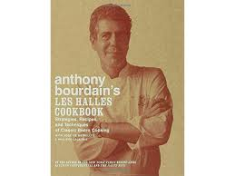 Anthony Bourdain On Kitchen Knives 5 Lessons We Learned From Anthony Bourdain U0027s U201cles Halles Cookbook