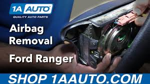 how to safely remove and reinstall airbag ford ranger buy quality