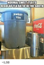 Sweet Tea Meme - normal sweetteanto regular tearatiointhe south sweet tea ilsb