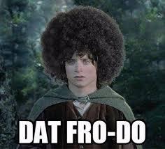 Frodo Meme - dat fro do funny memes daily lol pics