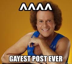 Gayest Meme Ever - gayest post ever gay richard simmons meme generator