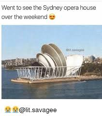 Sydney Meme - went to see the sydney opera house over the weekend