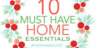10 Must Essentials For A by 10 Must Home Essentials The 36th Avenue