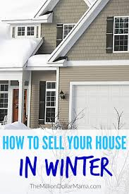 how to sell a house in winter tips for embracing the season
