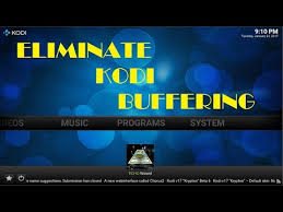 how to reduce kodi buffering and lag 2017 youtube
