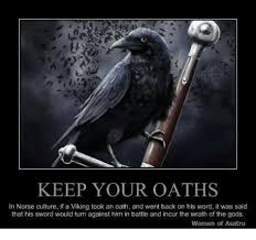 Viking Meme - keep your oaths in norse culture if a viking took an oath and went