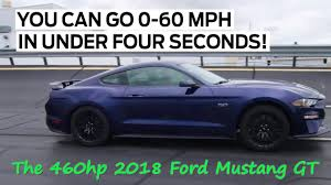 mustang v8 0 60 the 460hp 2018 ford mustang gt 0 60 in 4secs