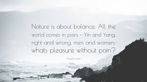quote nature is about balance all the
