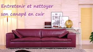 nettoyer canape cuir comment entretenir et nettoyer canapé cuir topdeco pro
