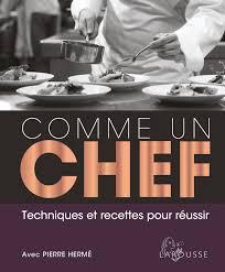 cuisine comme un chef je cuisine comme un chef avec hermé aux éditions