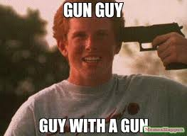 Guy Meme - gun guy guy with a gun meme le gun guy meme 13576 page 2