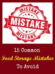 7 Mistakes That Doom A by 15 Common Food Storage Mistakes To Avoid Backdoor Survival