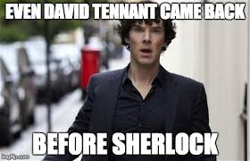 10th Doctor Meme - 6 doctor who memes that make waiting for sherlock even worse