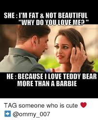 I M Fat Meme - she i m fat not beautiful why do you love me he because ilove