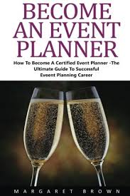 how to become a event planner become an event planner how to become a certified event planner