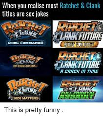 when you realise most ratchet clank titles are sex jokes going