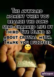 Third Eye Blind Semi Awkward Moment When You Realize The Song Semi Charmed Life By