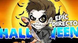 halloweenn epic directo halloween con rubiuh youtube