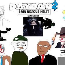Payday 2 Meme - cloaker easygram viewer photos videos