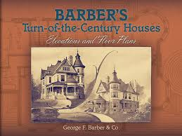 barber u0027s turn of the century houses elevations and floor plans