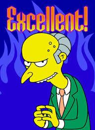 Mr Burns Excellent Meme - excellent the simpsons know your meme
