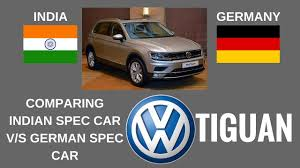 volkswagen germany comparing indian spec volkswagen tiguan with german spec tiguan